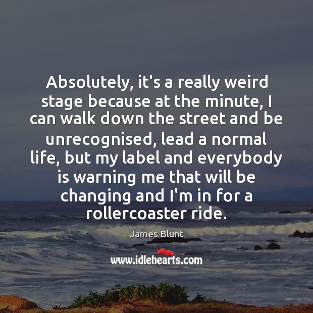 Absolutely, it's a really weird stage because at the minute, I can Image