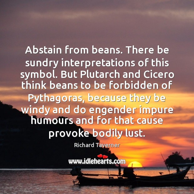 Image, Abstain from beans. There be sundry interpretations of this symbol. But Plutarch