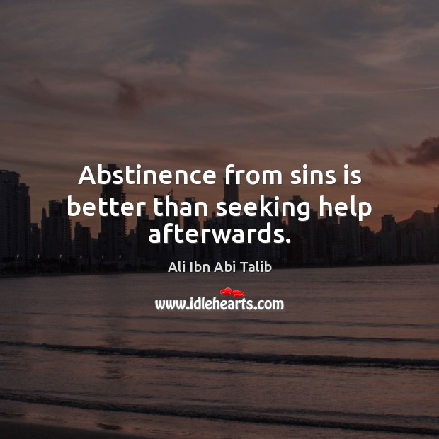 Abstinence from sins is better than seeking help afterwards. Image