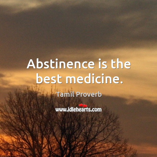 Abstinence is the best medicine. Tamil Proverbs Image