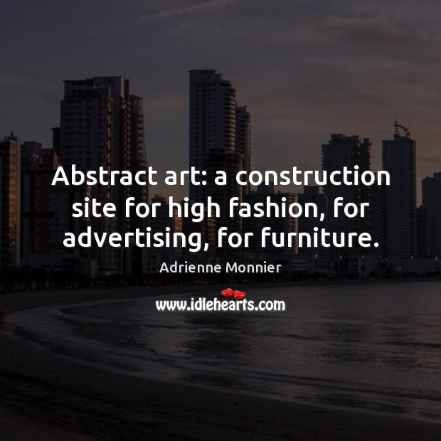 Image, Abstract art: a construction site for high fashion, for advertising, for furniture.