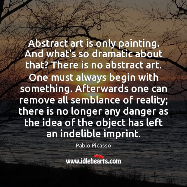 Image, Abstract art is only painting. And what's so dramatic about that? There