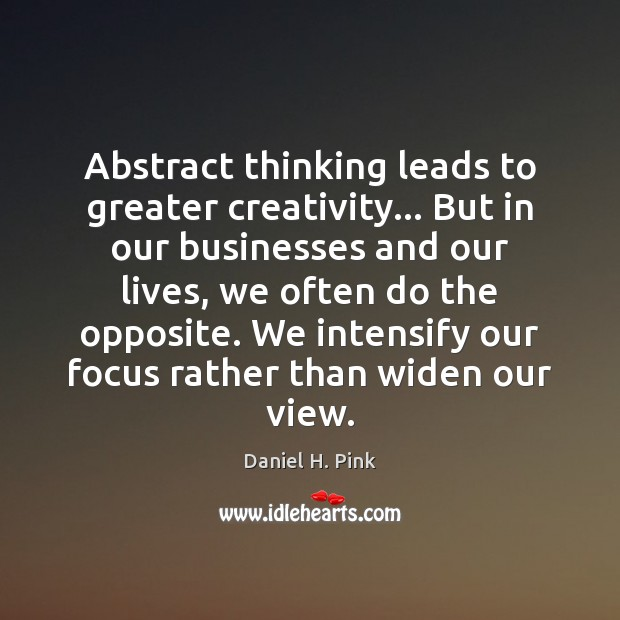 Image, Abstract thinking leads to greater creativity… But in our businesses and our