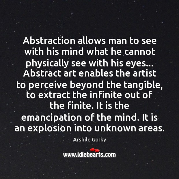 Image, Abstraction allows man to see with his mind what he cannot physically