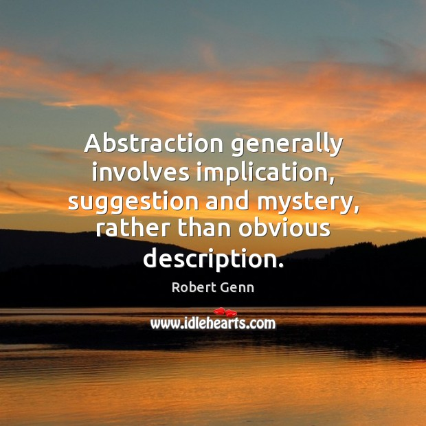 Image, Abstraction generally involves implication, suggestion and mystery, rather than obvious description.
