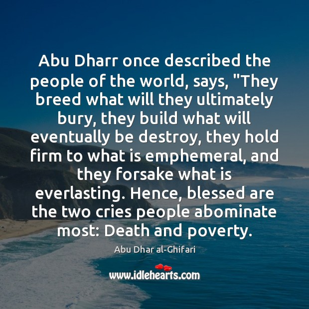 "Image, Abu Dharr once described the people of the world, says, ""They breed"