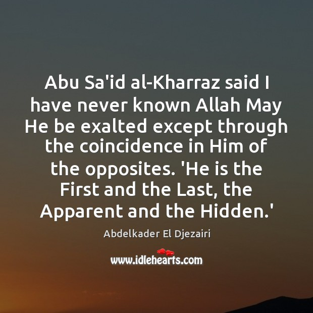 Image, Abu Sa'id al-Kharraz said I have never known Allah May He be