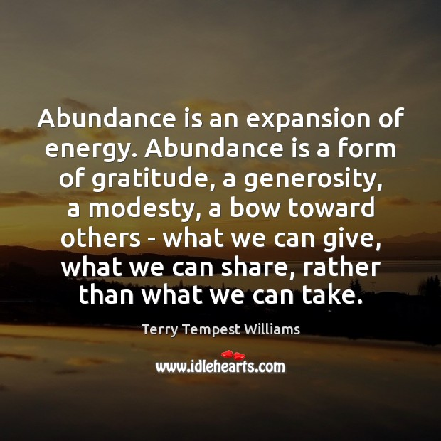 Abundance is an expansion of energy. Abundance is a form of gratitude, Image