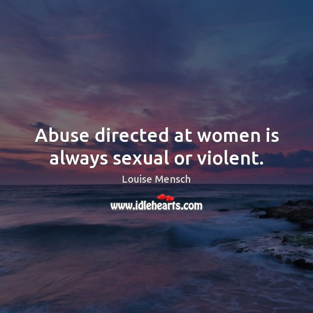 Image, Abuse directed at women is always sexual or violent.