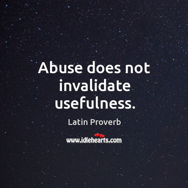 Image, Abuse does not invalidate usefulness.