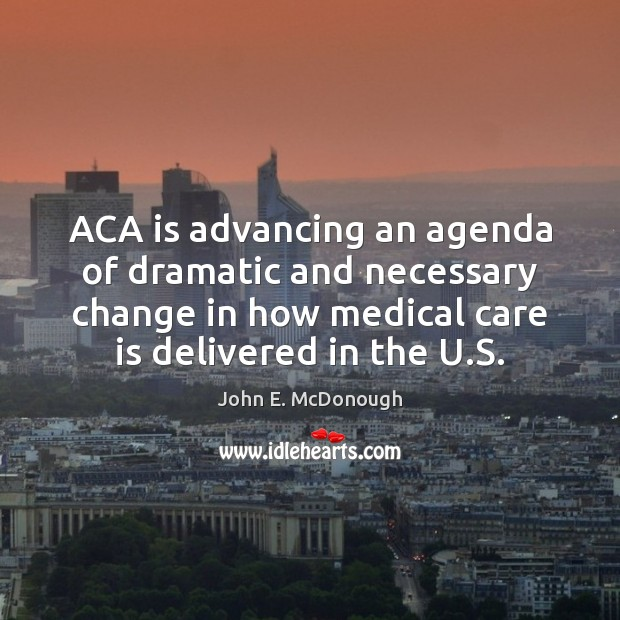 Image, ACA is advancing an agenda of dramatic and necessary change in how