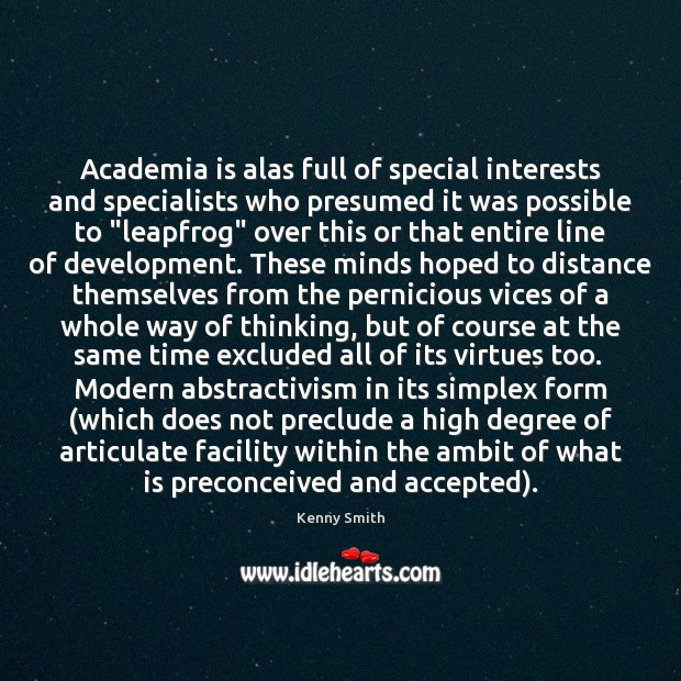 Image, Academia is alas full of special interests and specialists who presumed it