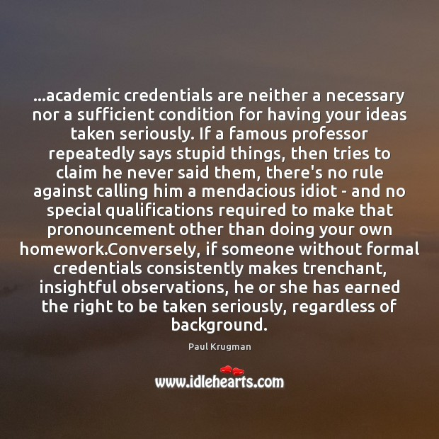 Image, …academic credentials are neither a necessary nor a sufficient condition for having