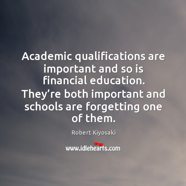 Academic qualifications are important and so is financial education. Image