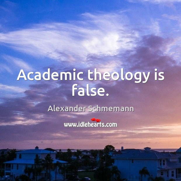 Image, Academic theology is false.