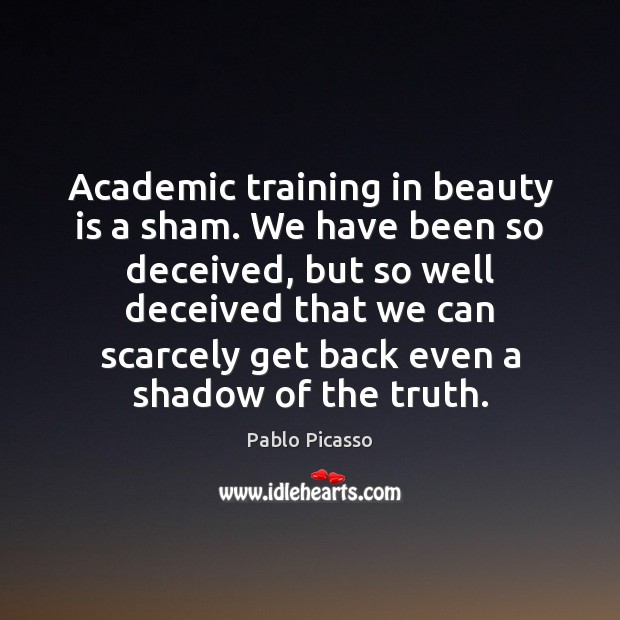 Image, Academic training in beauty is a sham. We have been so deceived,