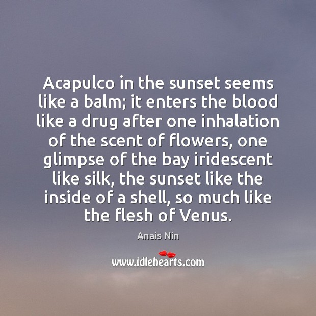 Image, Acapulco in the sunset seems like a balm; it enters the blood