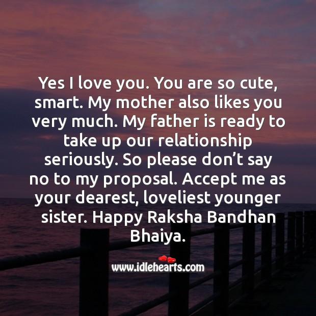 Accept me as your dearest, loveliest younger sister. Raksha Bandhan Quotes Image