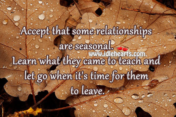 Accept That Some Relationships Are Seasonal.