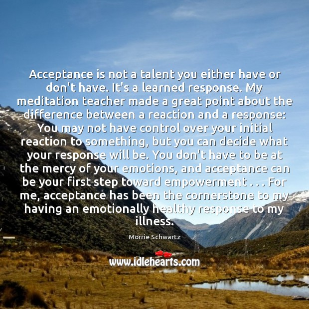Acceptance is not a talent you either have or don't have. It's Image