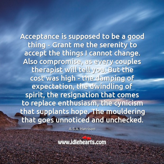 Image, Acceptance is supposed to be a good thing – Grant me the