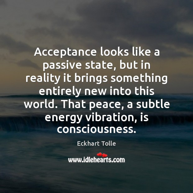 Acceptance looks like a passive state, but in reality it brings something Image