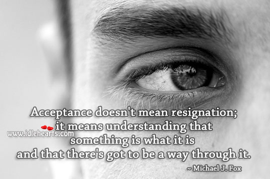 Acceptance means understanding. Image