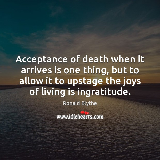 Image, Acceptance of death when it arrives is one thing, but to allow