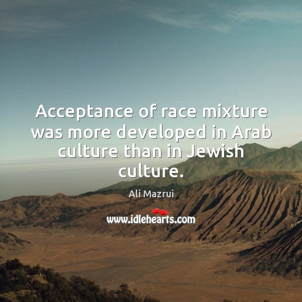 Image, Acceptance of race mixture was more developed in Arab culture than in Jewish culture.