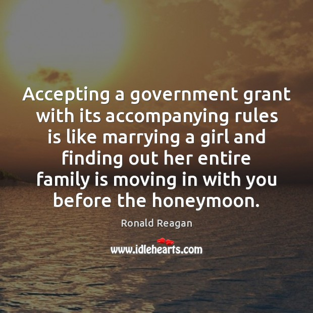 Image, Accepting a government grant with its accompanying rules is like marrying a