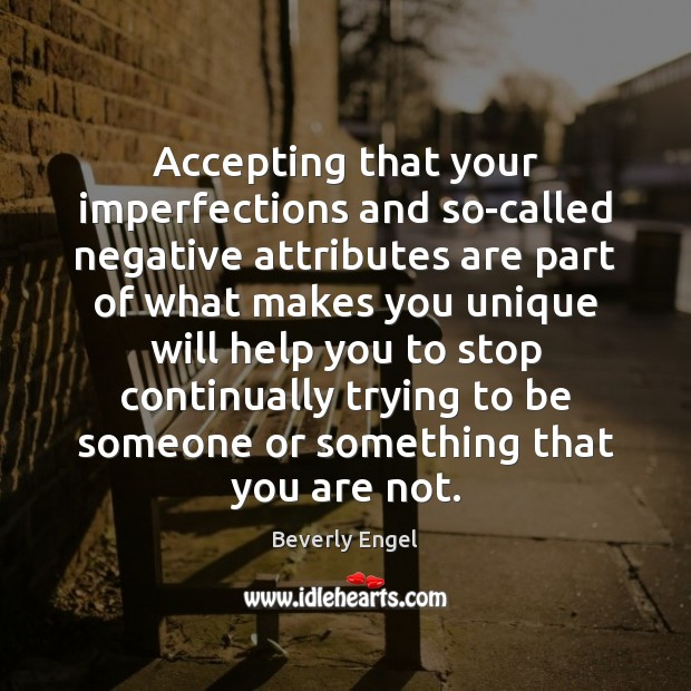 Image, Accepting that your imperfections and so-called negative attributes are part of what