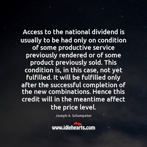Image, Access to the national dividend is usually to be had only on