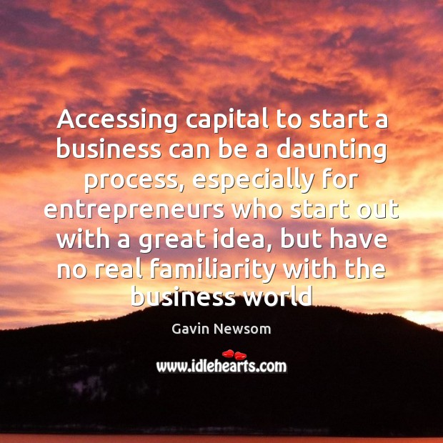 Accessing capital to start a business can be a daunting process, especially Image