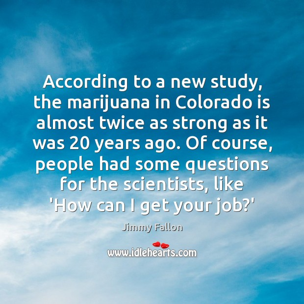 According to a new study, the marijuana in Colorado is almost twice Image