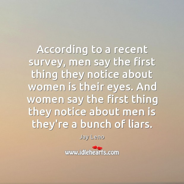 Image, According to a recent survey, men say the first thing they notice
