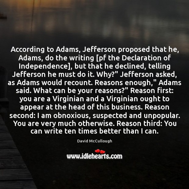 Image, According to Adams, Jefferson proposed that he, Adams, do the writing [pf