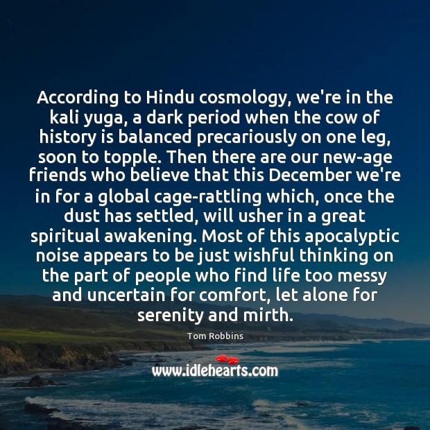 Image, According to Hindu cosmology, we're in the kali yuga, a dark period