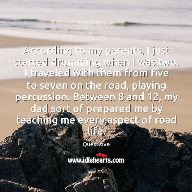 According to my parents, I just started drumming when I was two. Image
