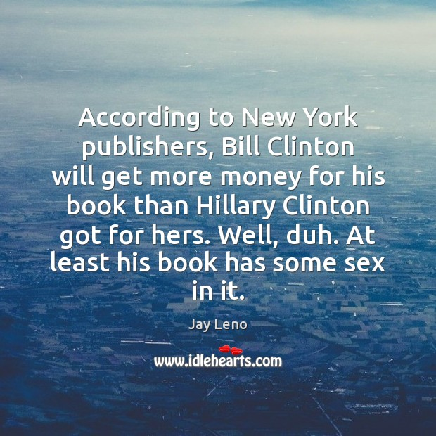 According to New York publishers, Bill Clinton will get more money for Image