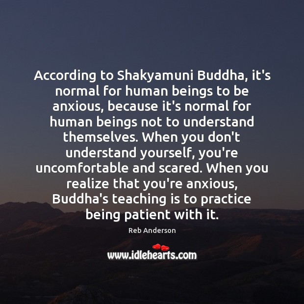 According to Shakyamuni Buddha, it's normal for human beings to be anxious, Teaching Quotes Image