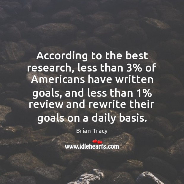 Image, According to the best research, less than 3% of Americans have written goals,