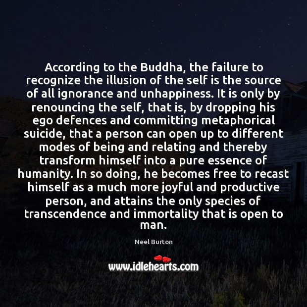 According to the Buddha, the failure to recognize the illusion of the Image