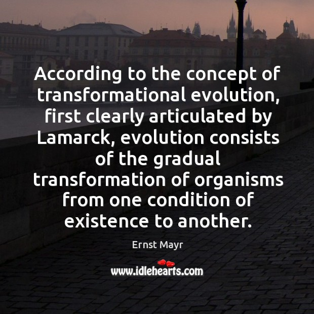 According to the concept of transformational evolution, first clearly articulated by lamarck Image