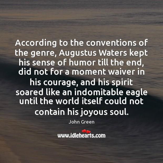 Image, According to the conventions of the genre, Augustus Waters kept his sense