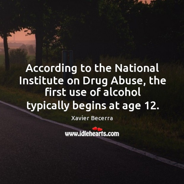 Image, According to the national institute on drug abuse, the first use of alcohol typically begins at age 12.