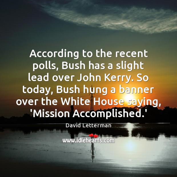 According to the recent polls, Bush has a slight lead over John Image
