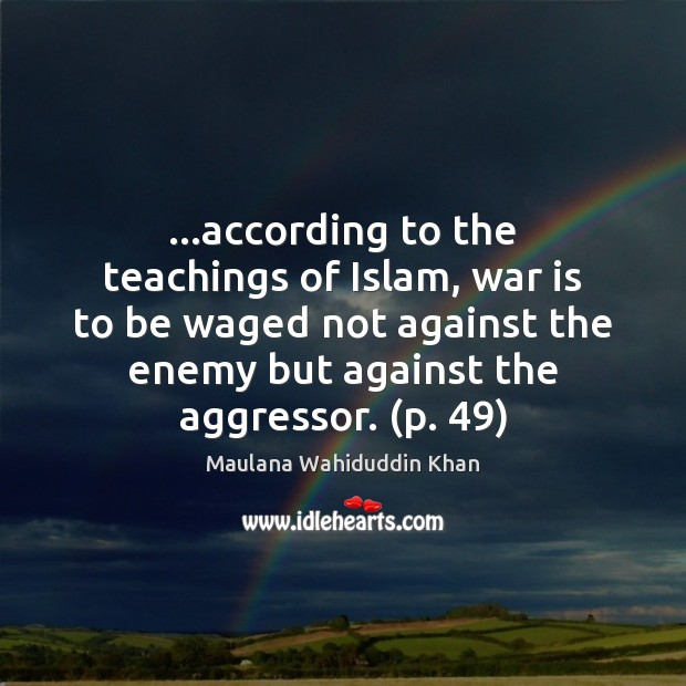 Image, …according to the teachings of Islam, war is to be waged not
