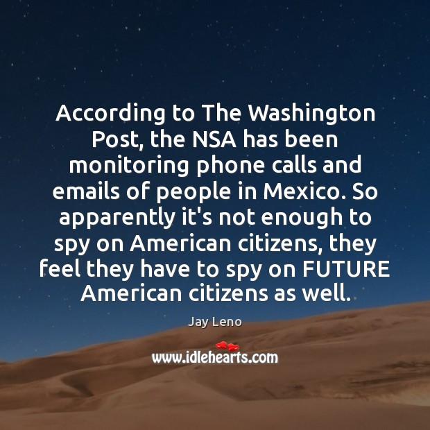 Image, According to The Washington Post, the NSA has been monitoring phone calls