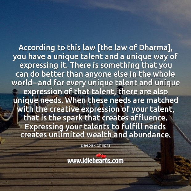 According to this law [the law of Dharma], you have a unique Image