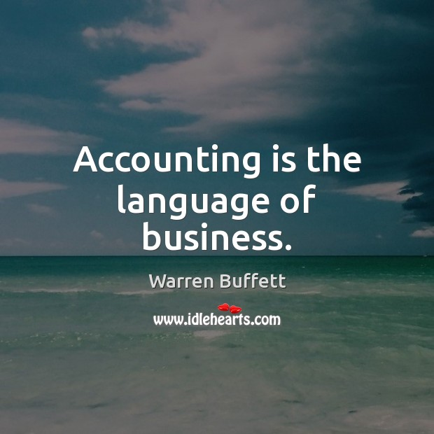 Accounting is the language of business. Warren Buffett Picture Quote